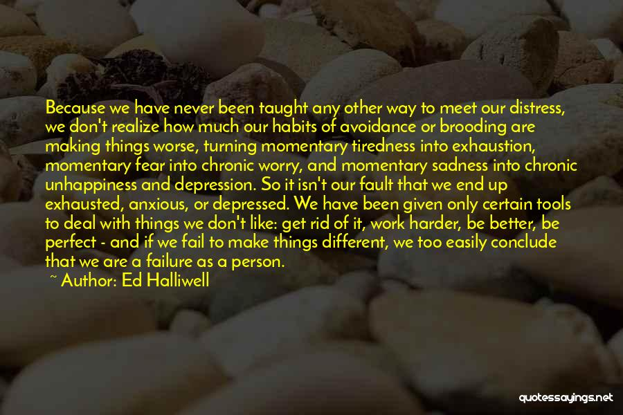 We Are Too Different Quotes By Ed Halliwell