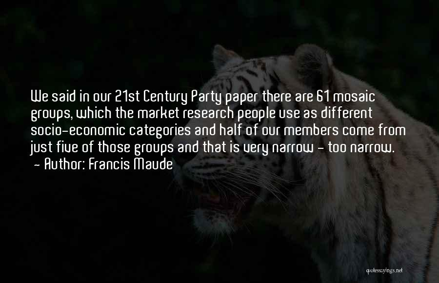 We Are Too Different Quotes By Francis Maude