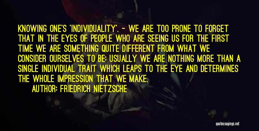 We Are Too Different Quotes By Friedrich Nietzsche