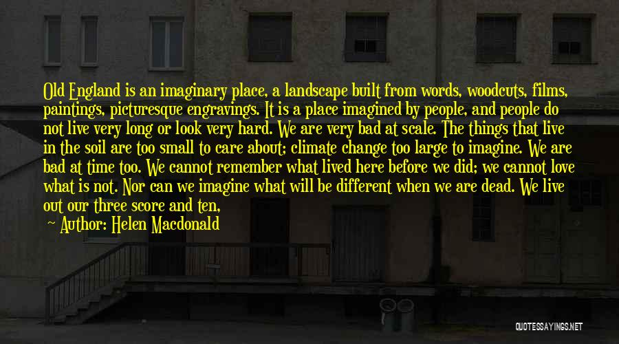 We Are Too Different Quotes By Helen Macdonald