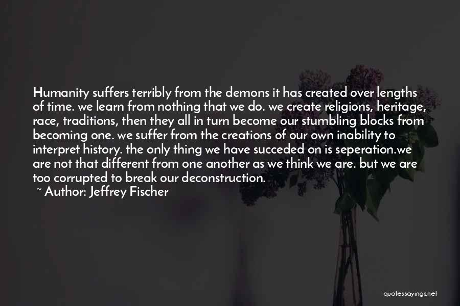We Are Too Different Quotes By Jeffrey Fischer