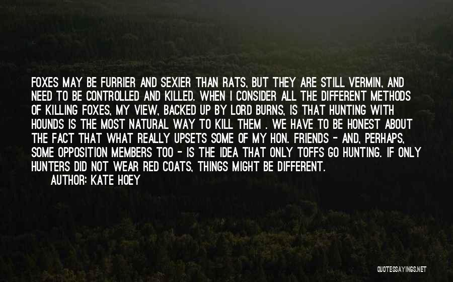 We Are Too Different Quotes By Kate Hoey