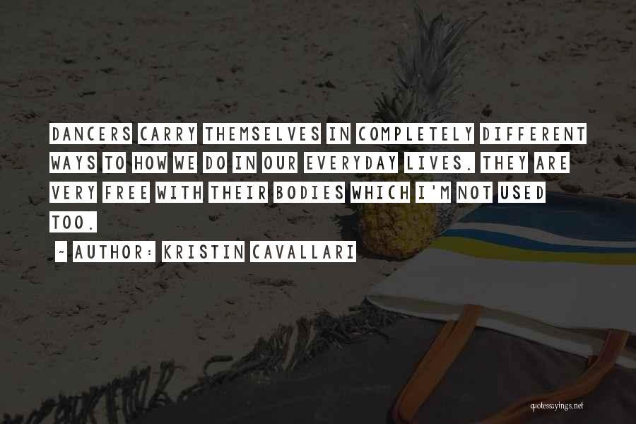 We Are Too Different Quotes By Kristin Cavallari