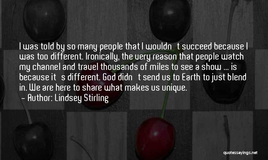 We Are Too Different Quotes By Lindsey Stirling
