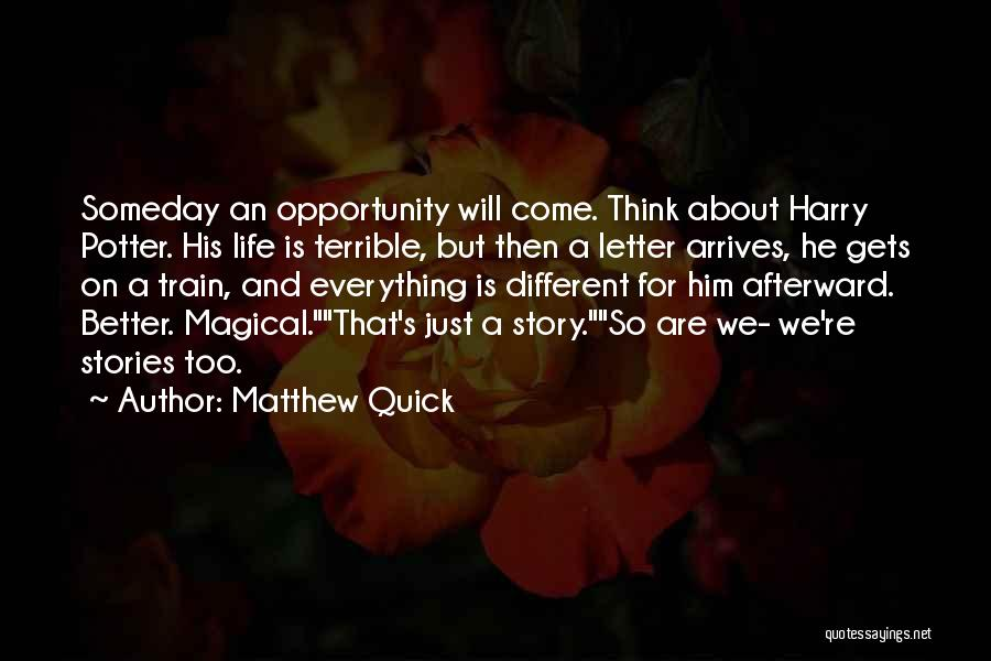 We Are Too Different Quotes By Matthew Quick