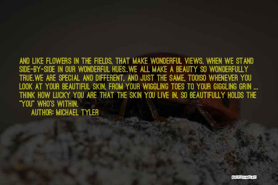 We Are Too Different Quotes By Michael Tyler
