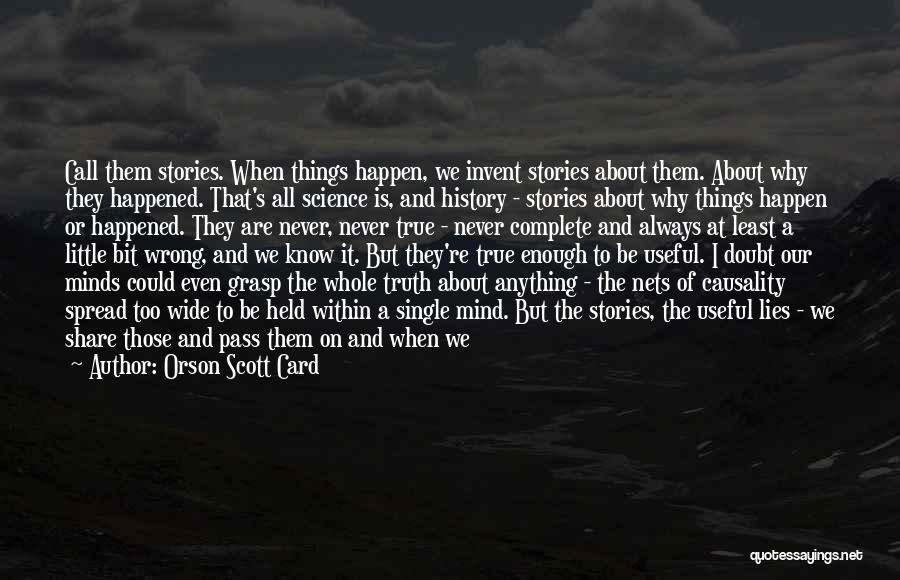 We Are Too Different Quotes By Orson Scott Card