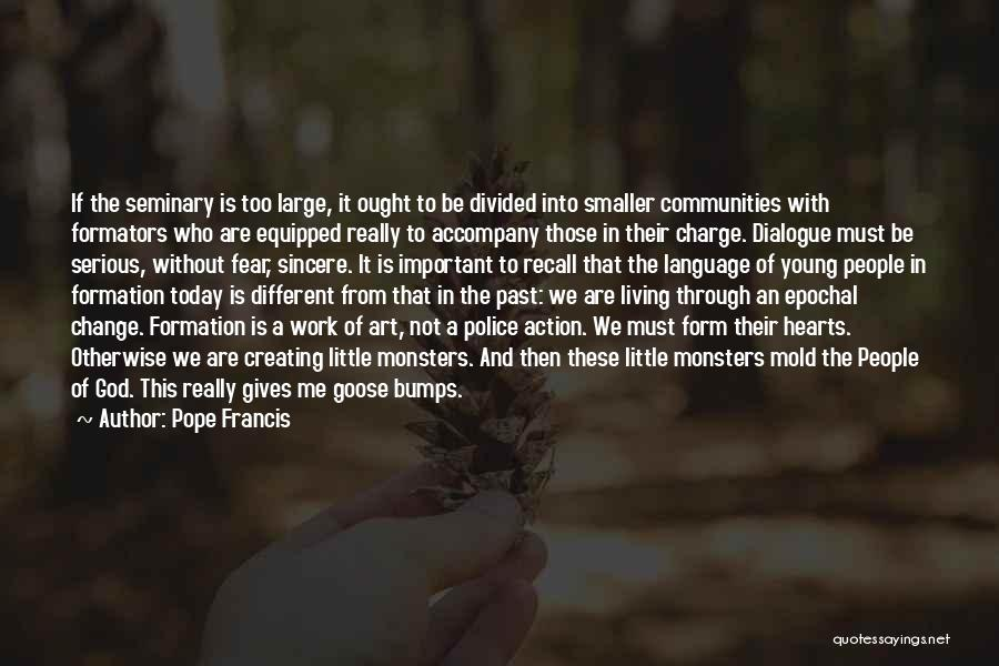 We Are Too Different Quotes By Pope Francis