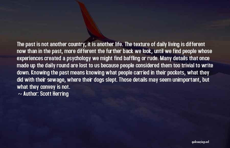 We Are Too Different Quotes By Scott Herring
