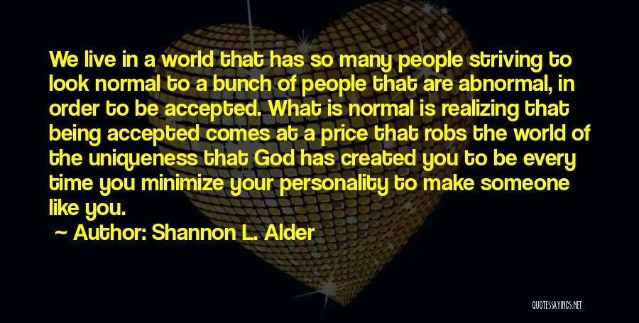 We Are Too Different Quotes By Shannon L. Alder