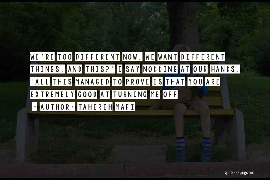 We Are Too Different Quotes By Tahereh Mafi