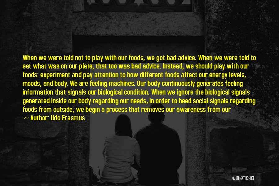 We Are Too Different Quotes By Udo Erasmus