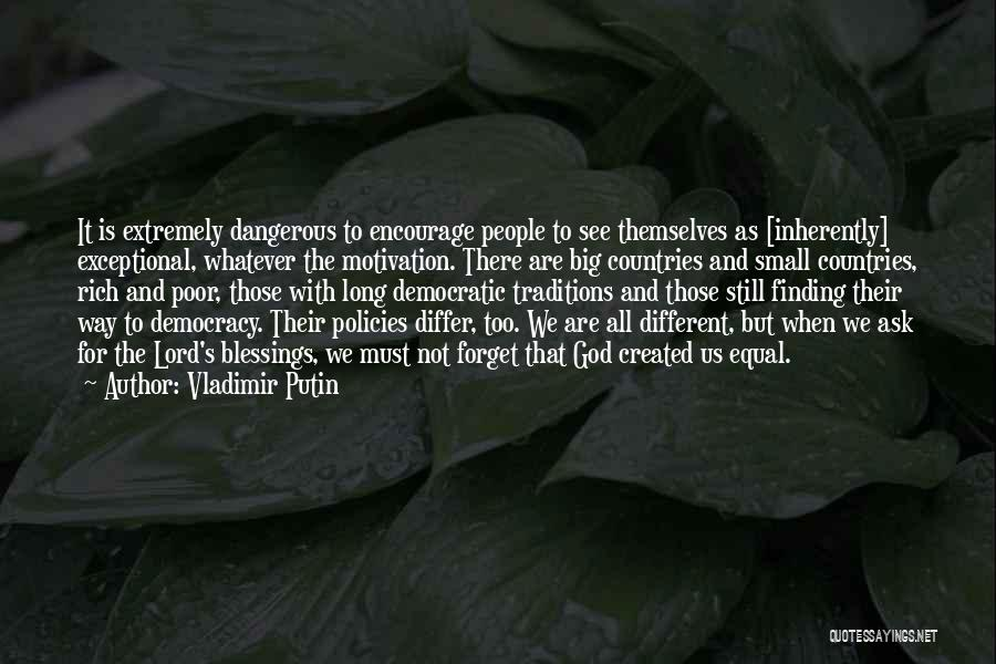 We Are Too Different Quotes By Vladimir Putin