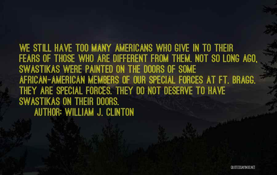 We Are Too Different Quotes By William J. Clinton