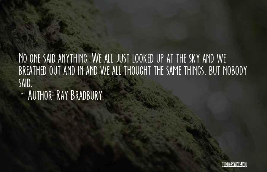 We Are Under The Same Sky Quotes By Ray Bradbury