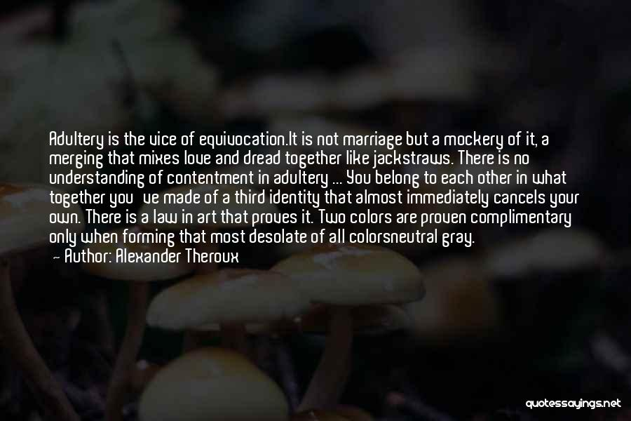 We Belong Together Love Quotes By Alexander Theroux