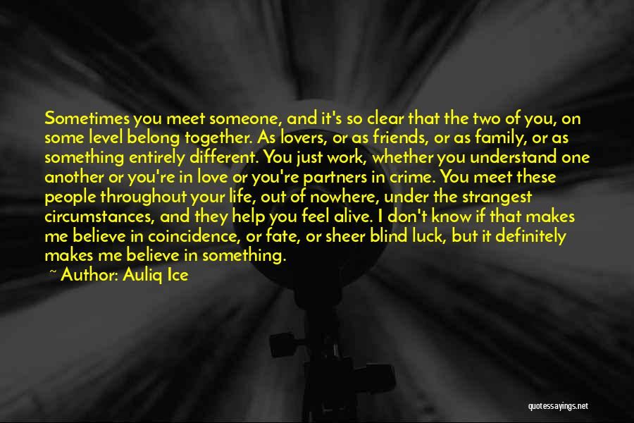 We Belong Together Love Quotes By Auliq Ice