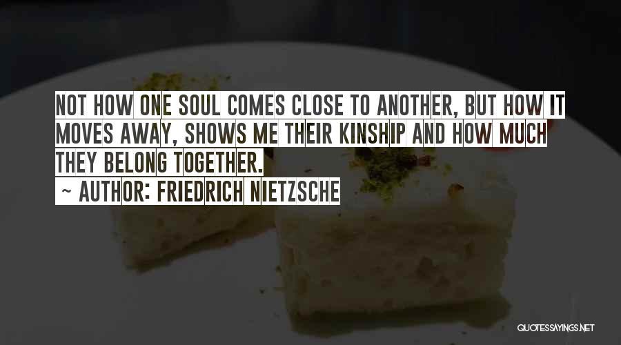 We Belong Together Love Quotes By Friedrich Nietzsche