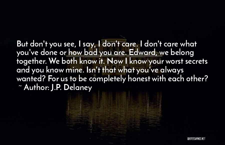 We Belong Together Love Quotes By J.P. Delaney