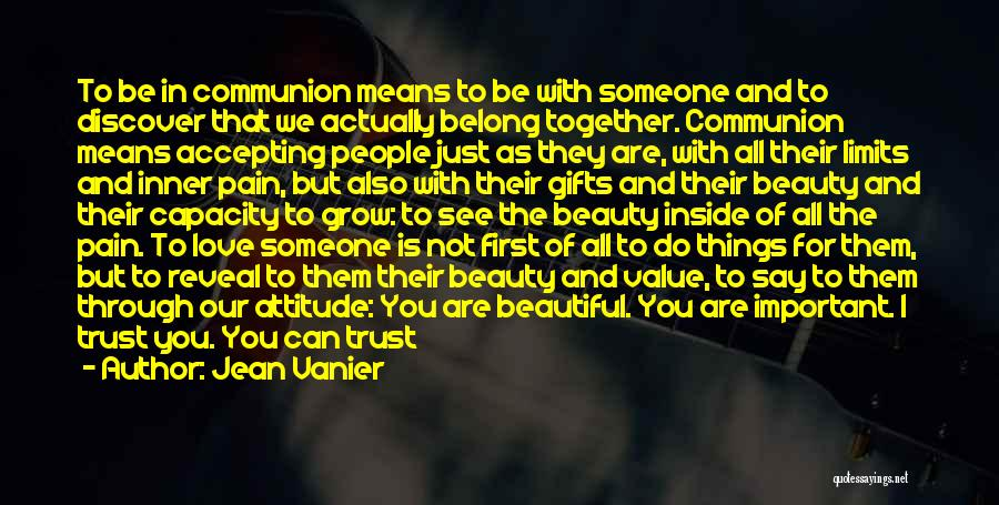 We Belong Together Love Quotes By Jean Vanier
