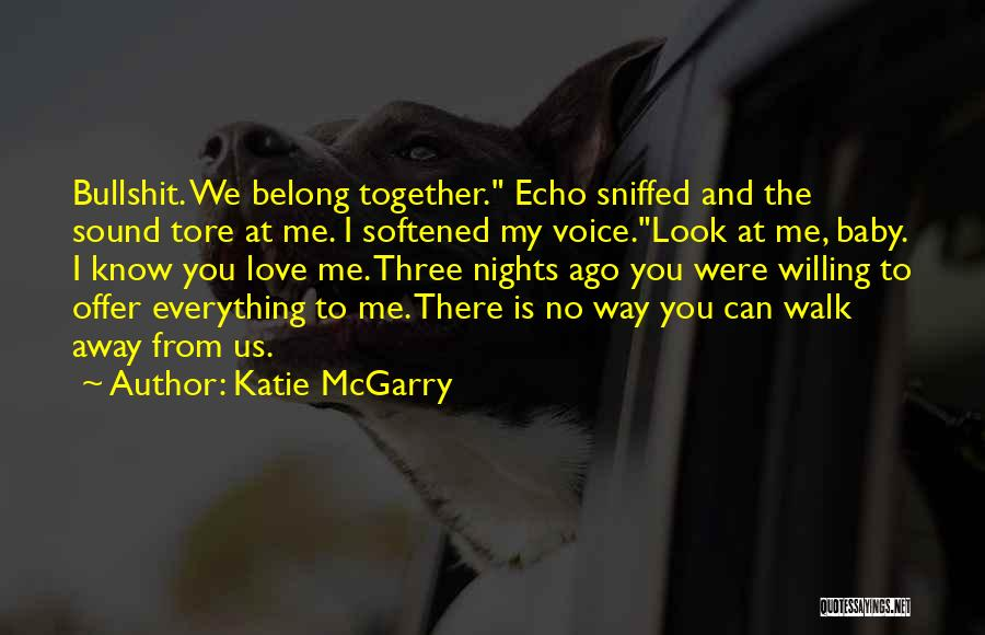 We Belong Together Love Quotes By Katie McGarry