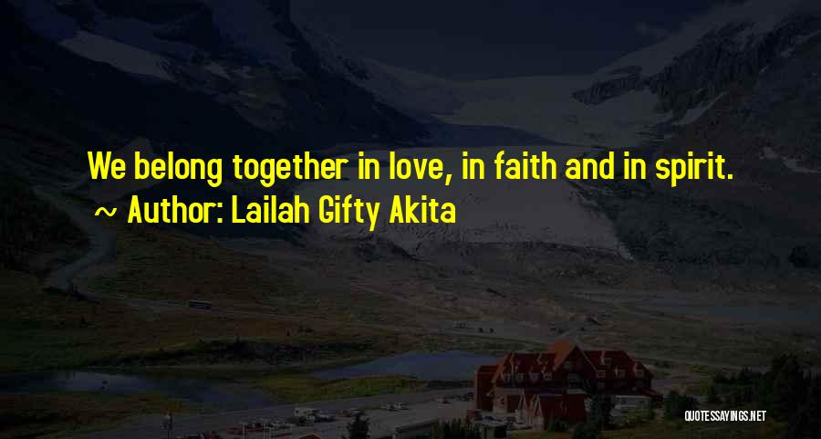 We Belong Together Love Quotes By Lailah Gifty Akita