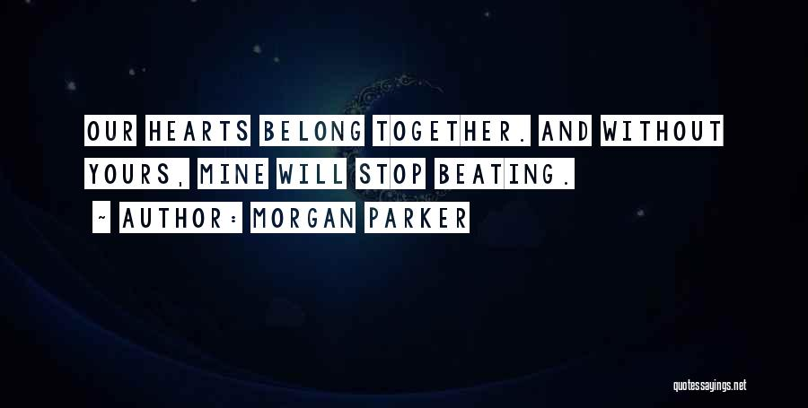 We Belong Together Love Quotes By Morgan Parker