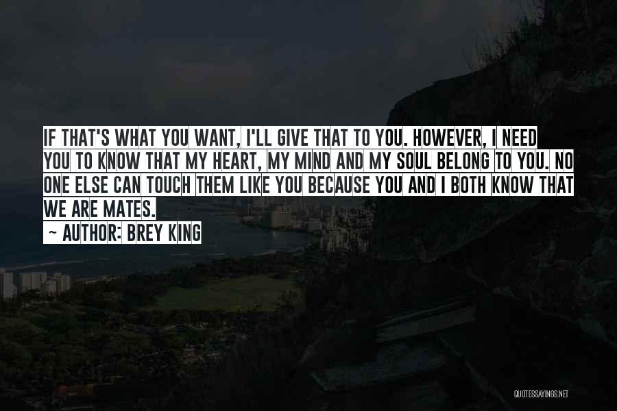We Both Are One Quotes By Brey King