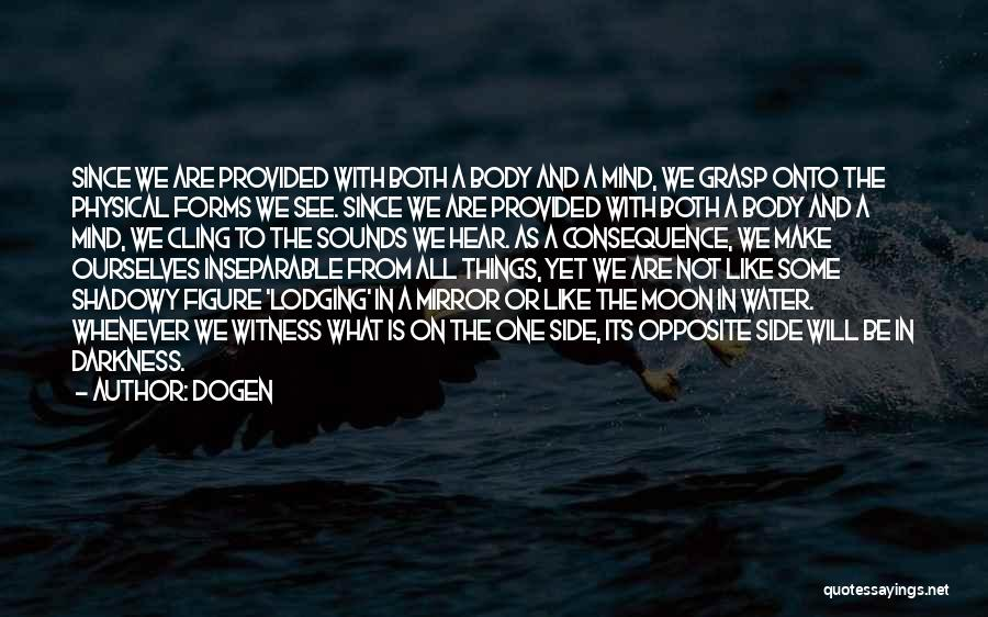We Both Are One Quotes By Dogen