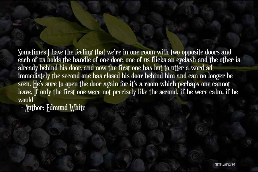 We Both Are One Quotes By Edmund White