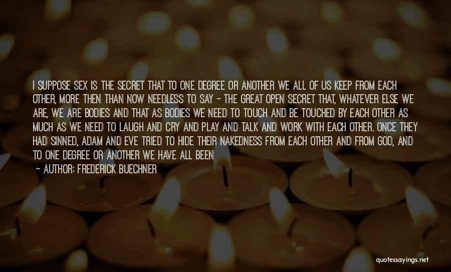 We Both Are One Quotes By Frederick Buechner