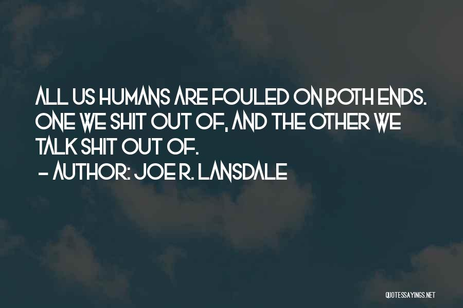 We Both Are One Quotes By Joe R. Lansdale
