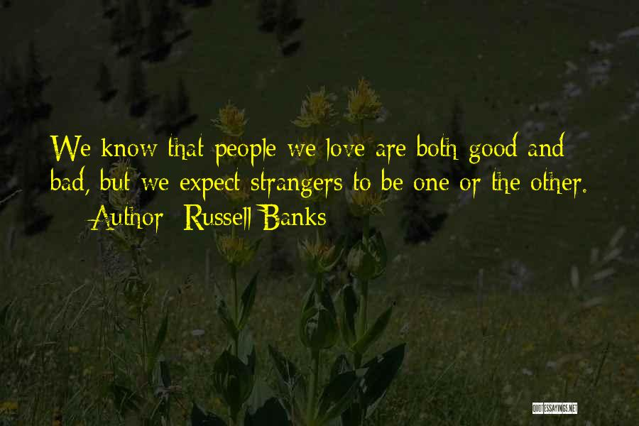 We Both Are One Quotes By Russell Banks