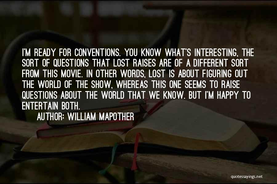 We Both Are One Quotes By William Mapother