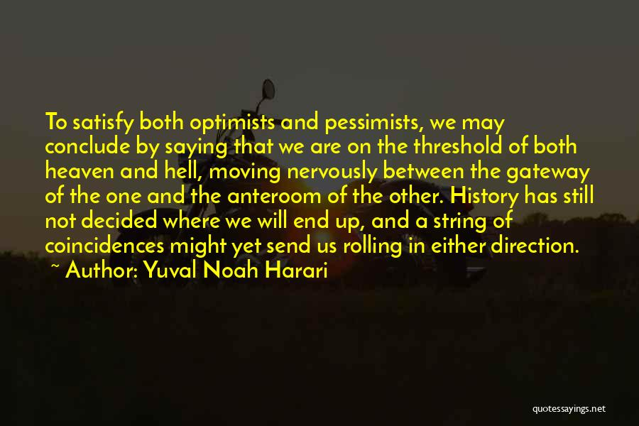 We Both Are One Quotes By Yuval Noah Harari