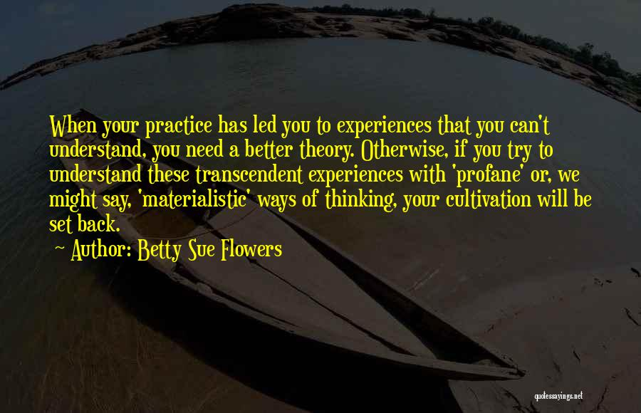 We Can Try Quotes By Betty Sue Flowers