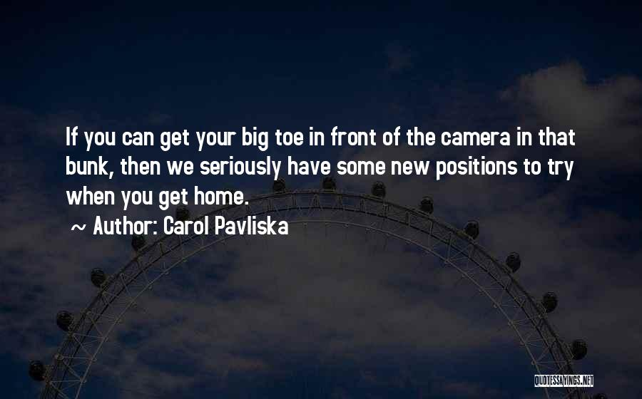 We Can Try Quotes By Carol Pavliska