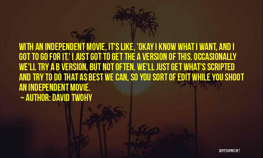 We Can Try Quotes By David Twohy