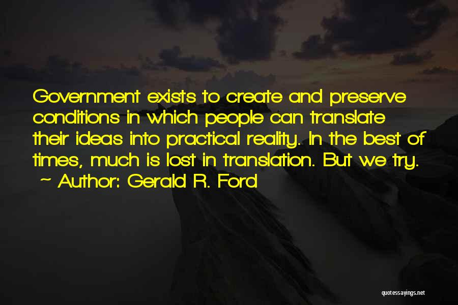 We Can Try Quotes By Gerald R. Ford