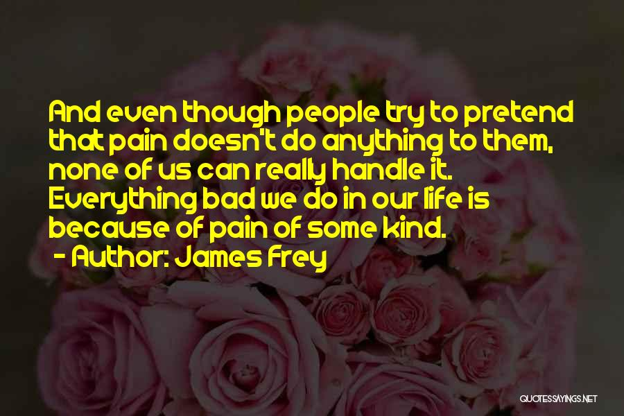 We Can Try Quotes By James Frey
