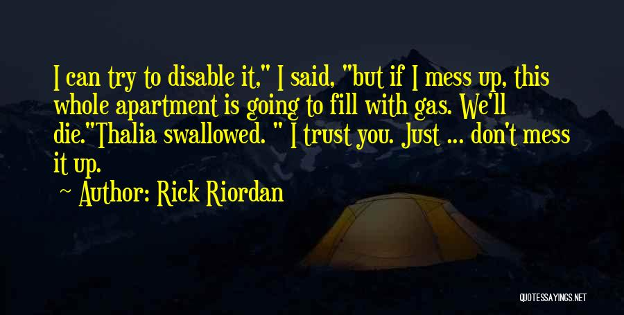 We Can Try Quotes By Rick Riordan