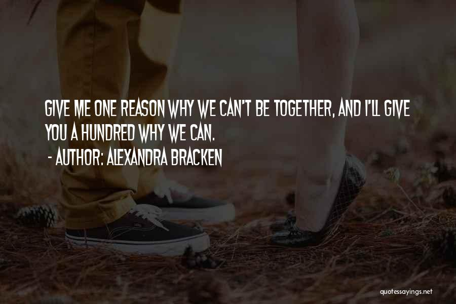We Can't Be Together Quotes By Alexandra Bracken