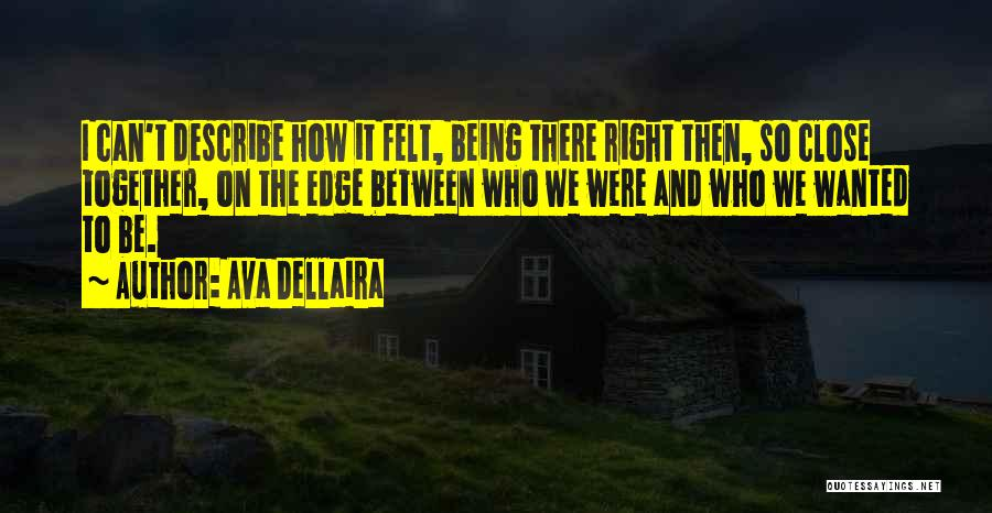 We Can't Be Together Quotes By Ava Dellaira