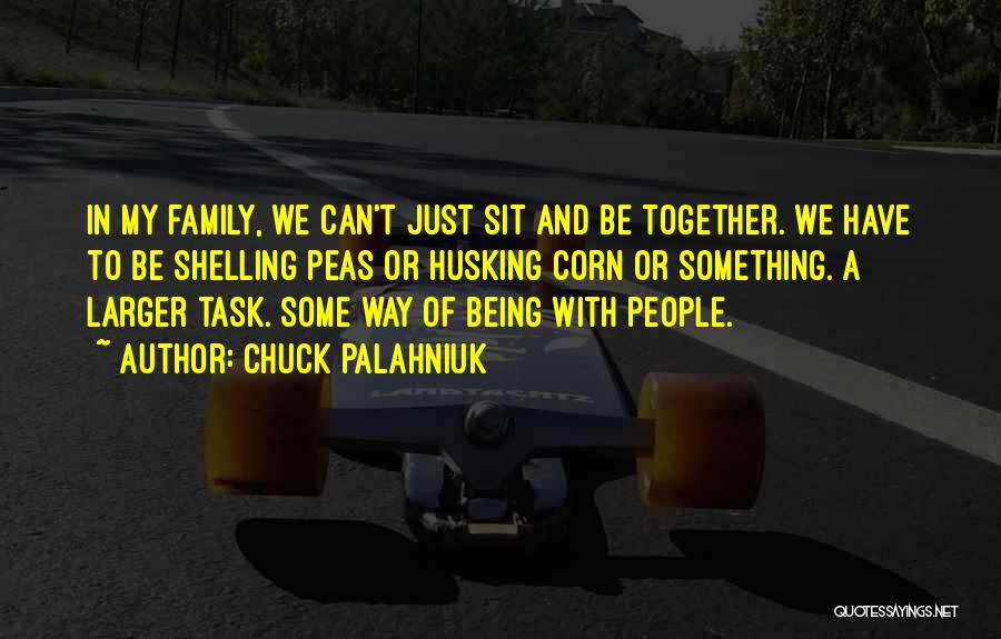 We Can't Be Together Quotes By Chuck Palahniuk