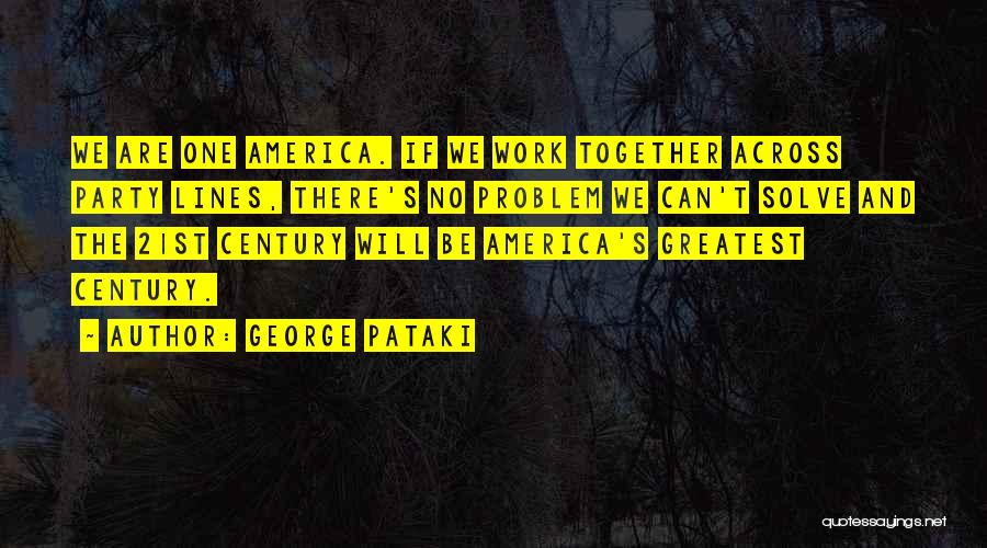 We Can't Be Together Quotes By George Pataki
