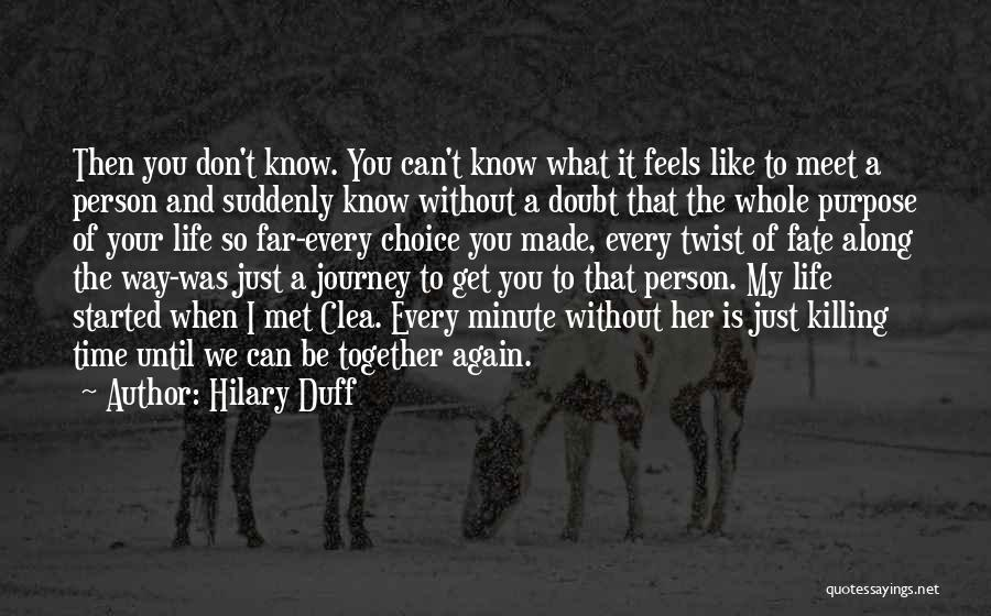We Can't Be Together Quotes By Hilary Duff