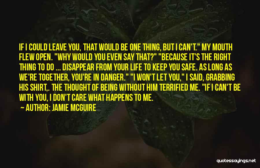We Can't Be Together Quotes By Jamie McGuire