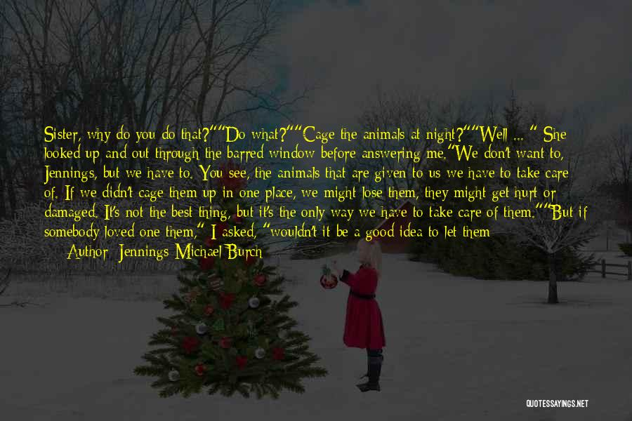 We Can't Be Together Quotes By Jennings Michael Burch