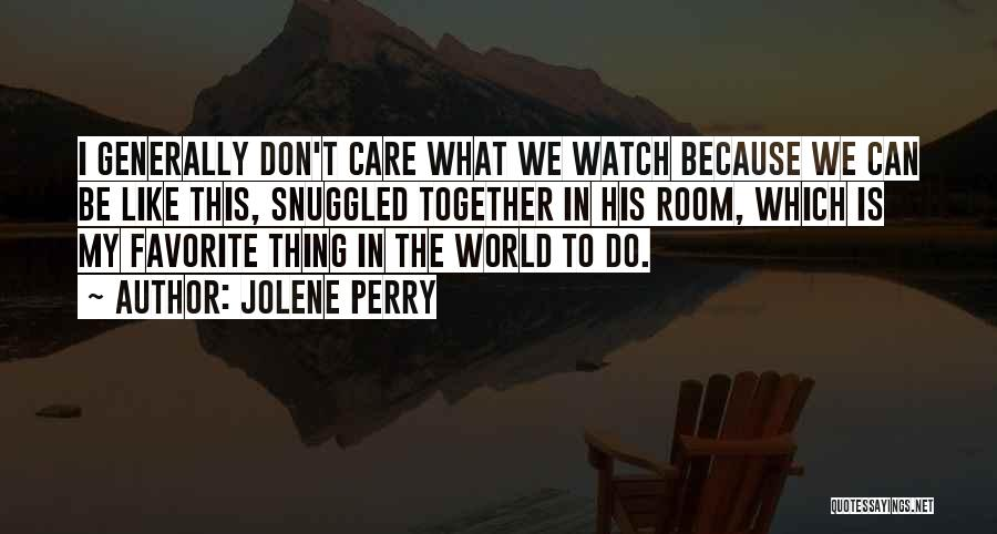 We Can't Be Together Quotes By Jolene Perry