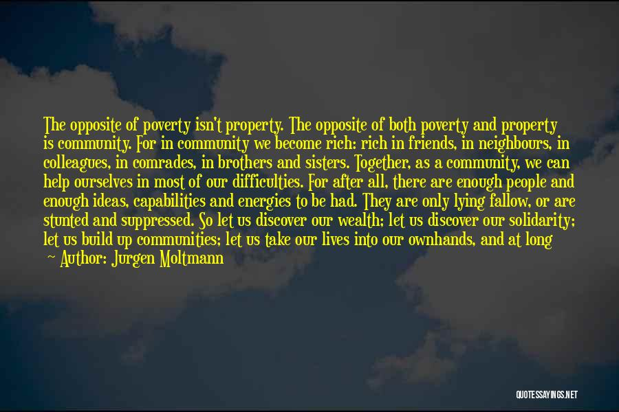 We Can't Be Together Quotes By Jurgen Moltmann